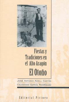 Fiestas y Tradiciones en el Alto Aragón. El Otoño