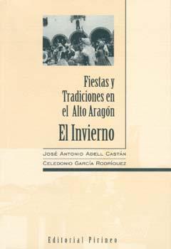 Fiestas y Tradiciones en el Alto Aragón. El Invierno