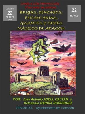 Brujas, demonios, encantarias, gigantes y otros seres mágicos en Tronchón