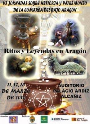 VI Jornadas sobre Historia y Patrimonio de la Comarca del Bajo Aragón. Ritos y Leyendas en Aragón